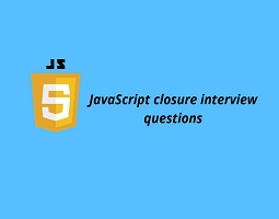 JavaScript Closure Interview Questions
