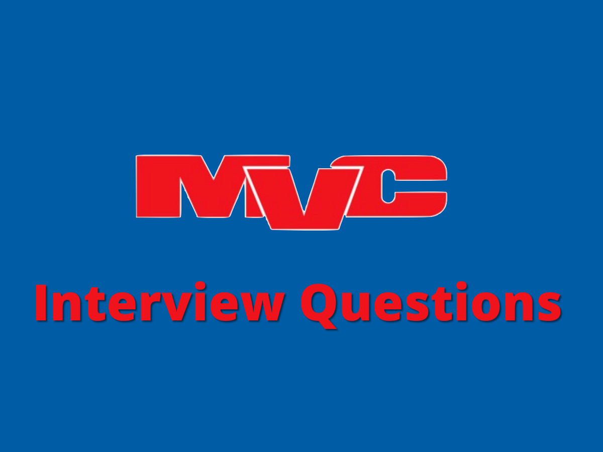 Latest MVC Interview Questions & Answers asked in 2020