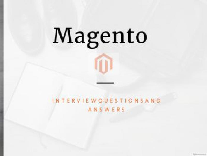 100+ Magento Interview Questions and Answers in 2019