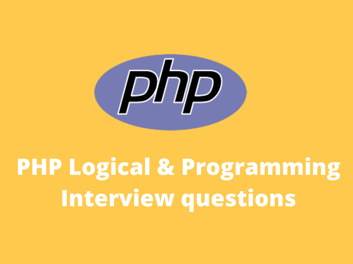 Read Best PHP Logical & Programming Interview Questions