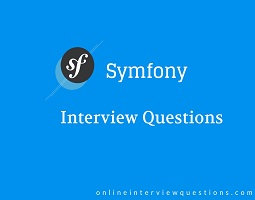 Symfony interview questions
