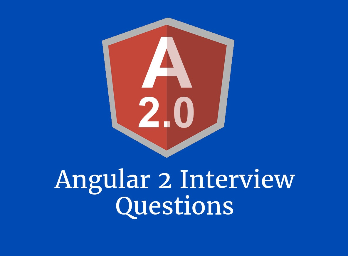 35+ Angular 2 interview questions for your next Angular js