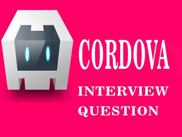 10+ Cordova Interview Questions 2018