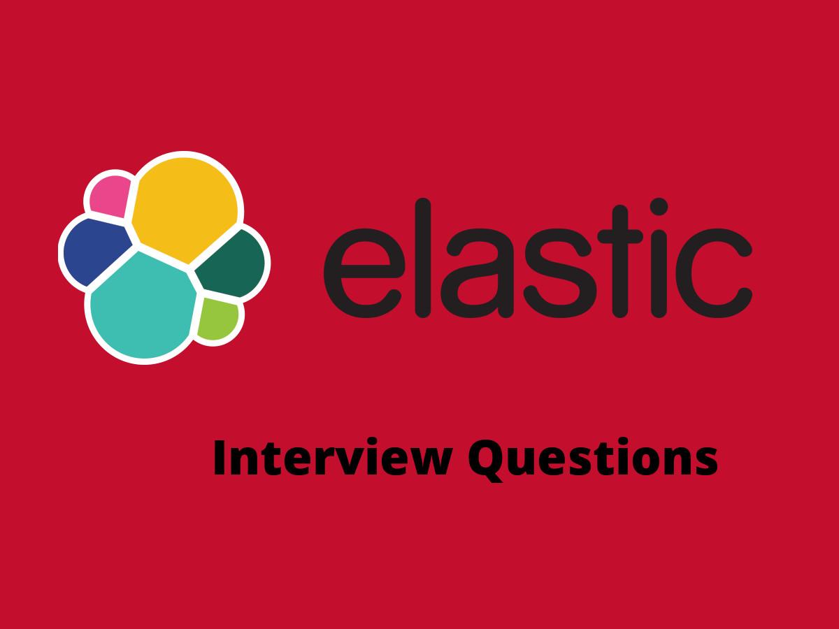 25+ ElasticSearch interview questions in 2019 - Online