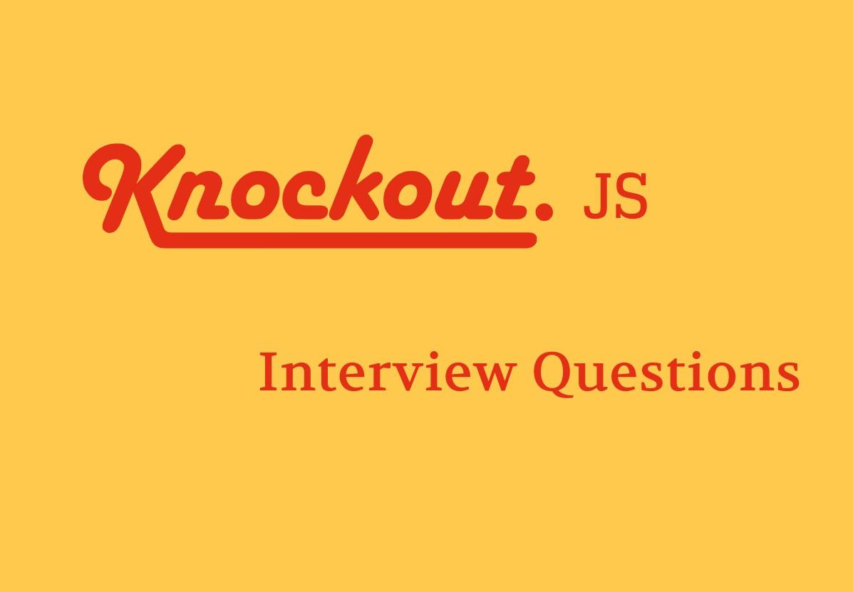 Best 20+ Knockout Js Interview Questions 2018 - Online Interview...