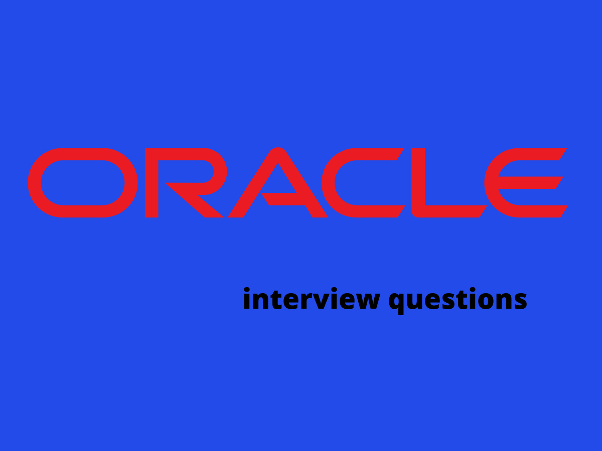 30+ Oracle interview questions in 2019 - Online Interview