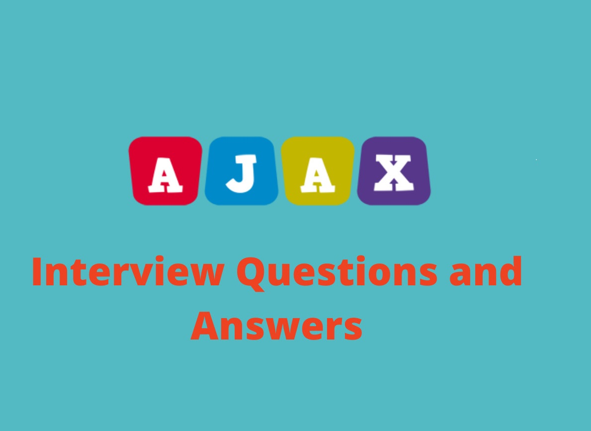 10+ Advanced Ajax Interview Questions in 2019 - Online Interview