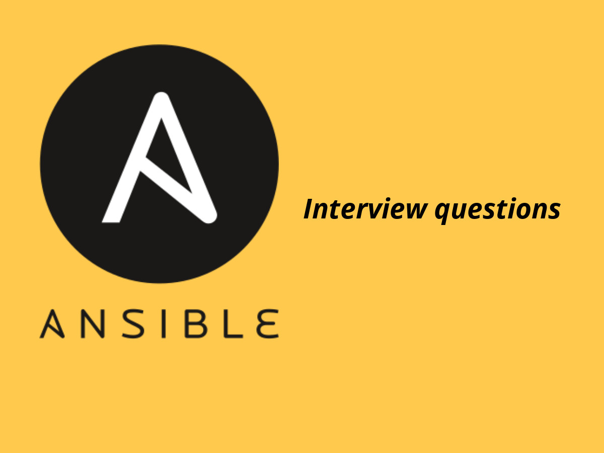 20+ Ansible Interview Questions in 2019 - Online Interview