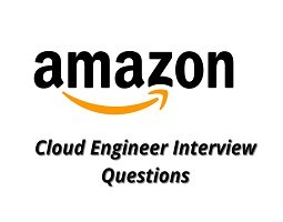 Amazon Cloud Engineer interview questions