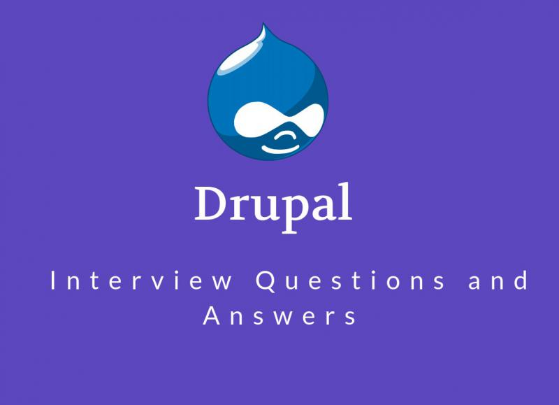 Drupal interview questions in 2019 - Online Interview Questions