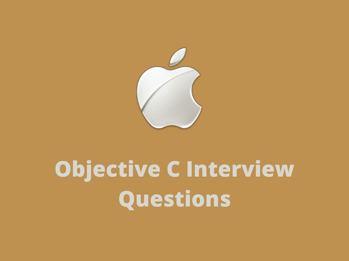 Objective C Interview Questions in 2019 - Online Interview Questions