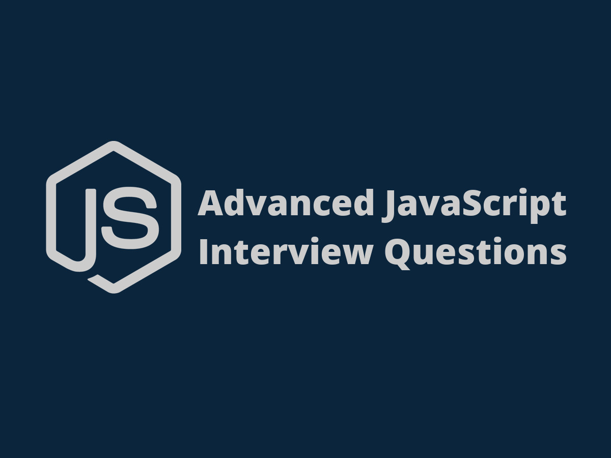 100 Javascript Interview Questions To Prepare In 2019