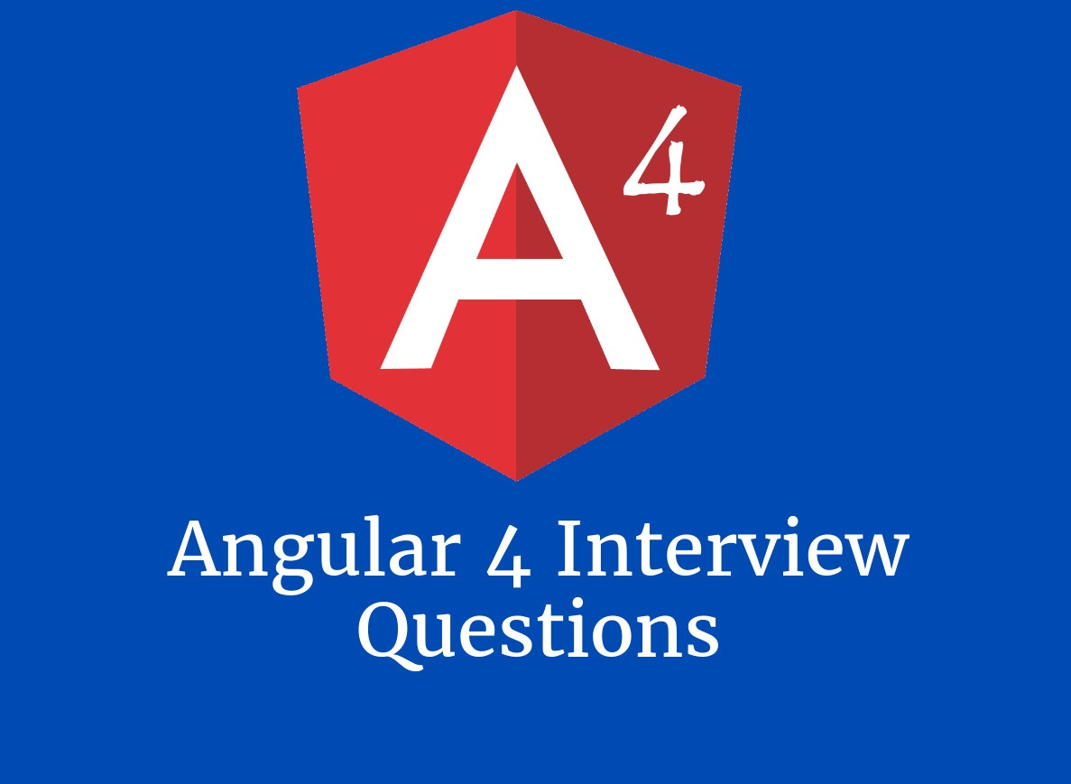 Angular 4 Interview Questions in 2019 - Online Interview Questions
