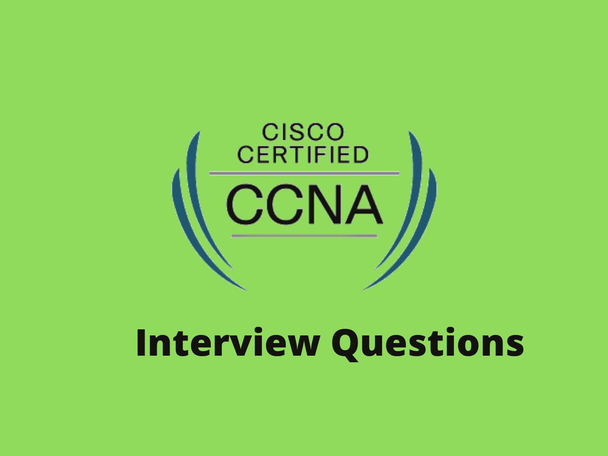 CCNA Interview Questions and Answers in 2019 - Online