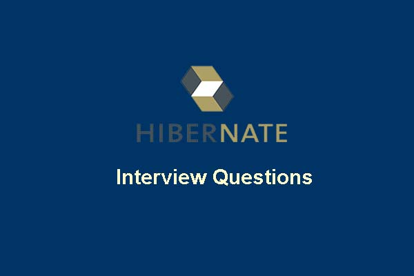 30+ Hibernate Interview Questions and Answer To Prepare 2019