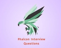 Phalcon interview questions