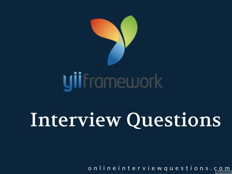 50+ Yii 2 interview questions - Yii Interview Questions and