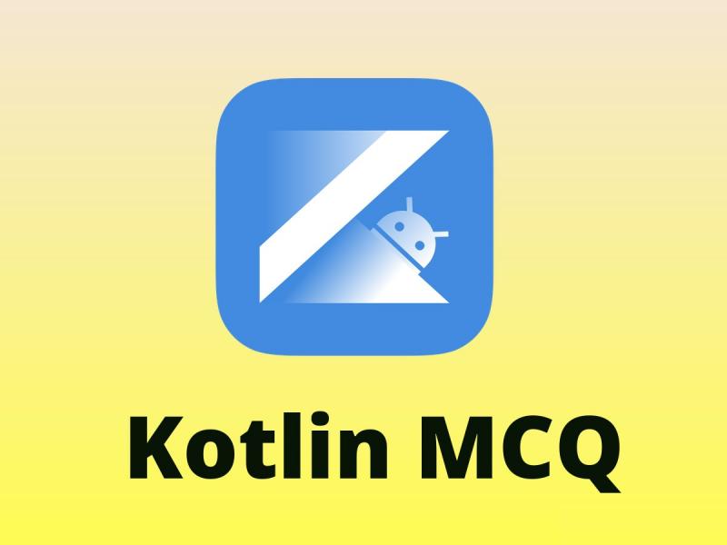 Kotlin MCQ Quiz & Online Test 2019 - Online Interview Questions