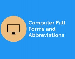 Computer Full Forms and Abbreviations List