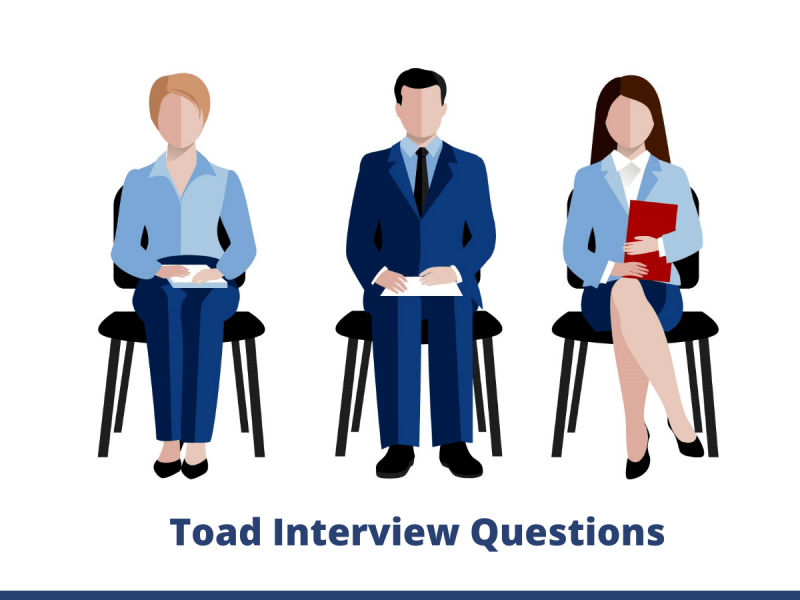 Toad Interview Questions