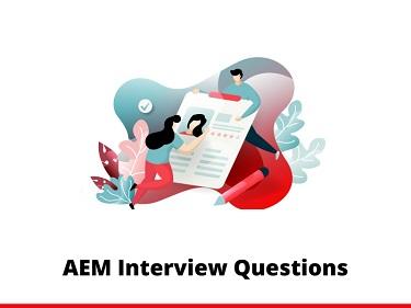 AEM Interview Questions