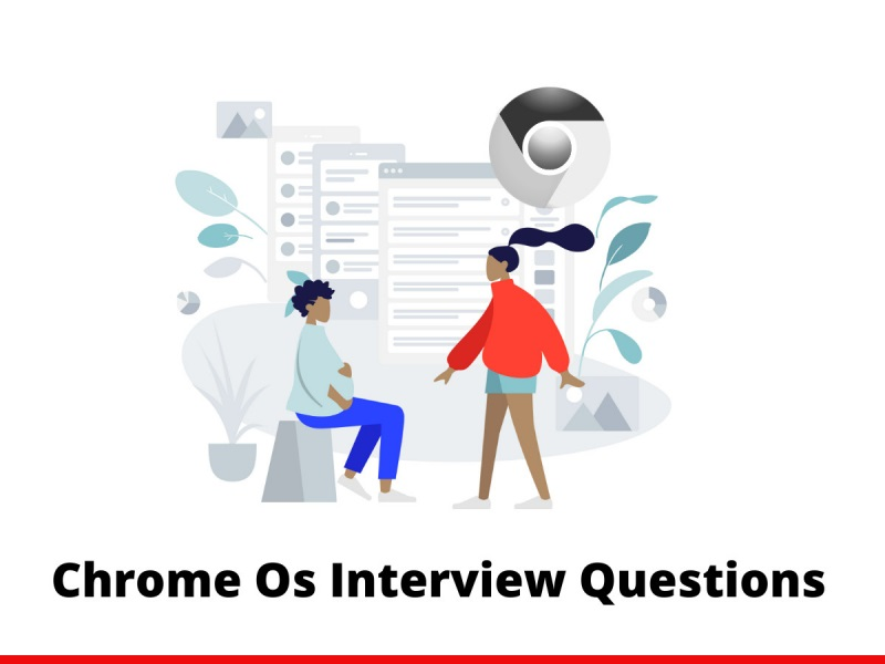 Chrome Os Interview Questions