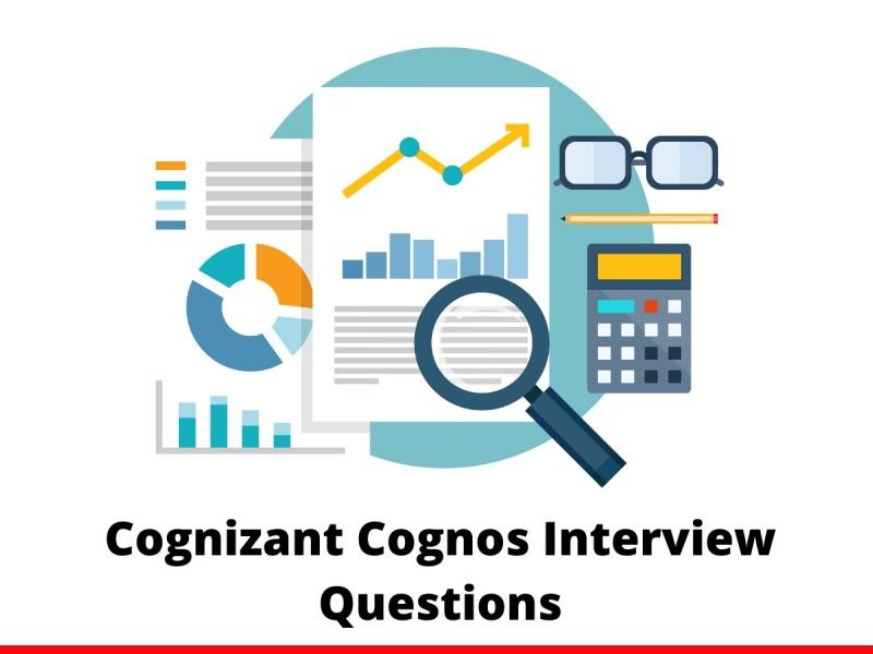 Cognizant Cognos Interview Questions