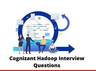 Cognizant Hadoop Interview Questions