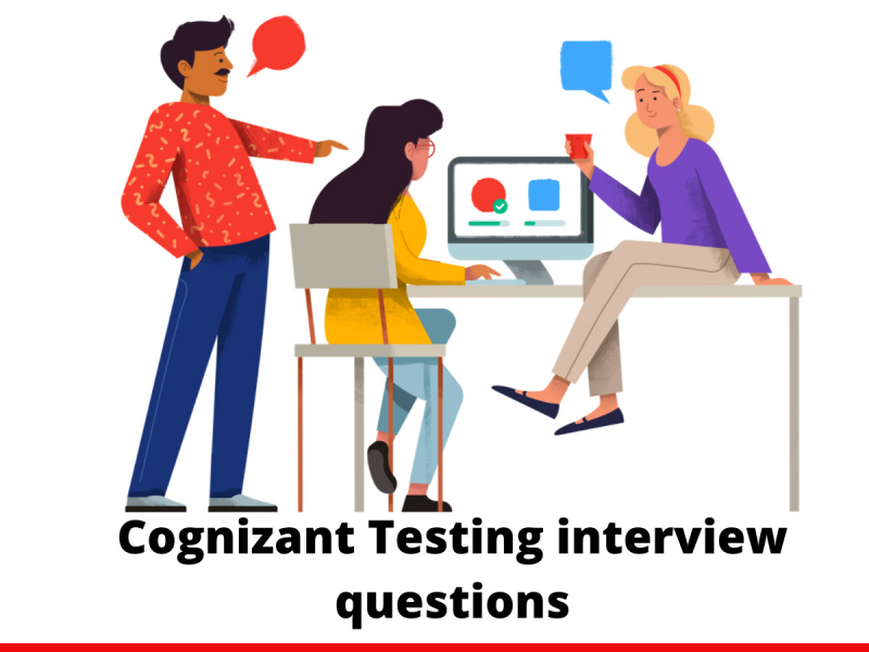 Cognizant Testing interview questions