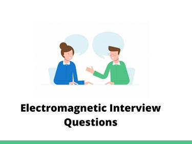 Electromagnetic Interview Questions