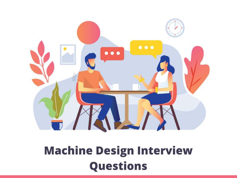 Machine Design Interview Questions