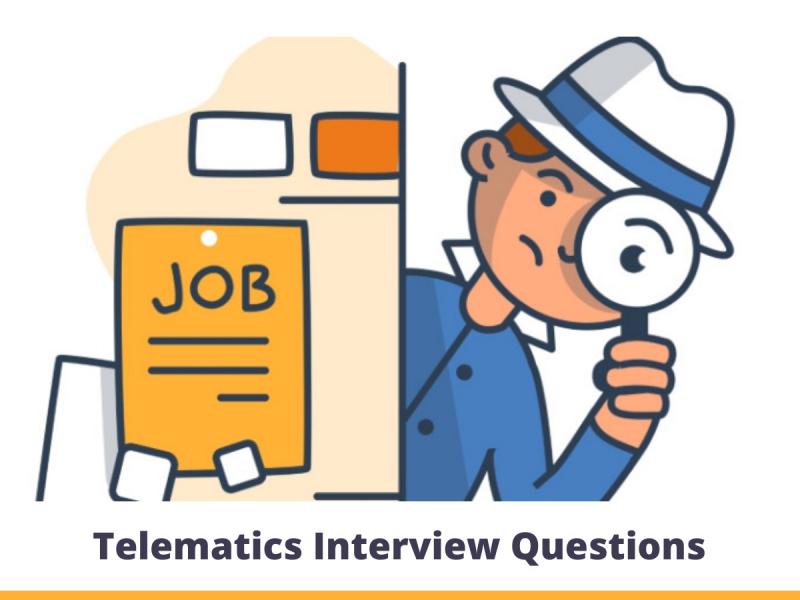 Telematics interview questions