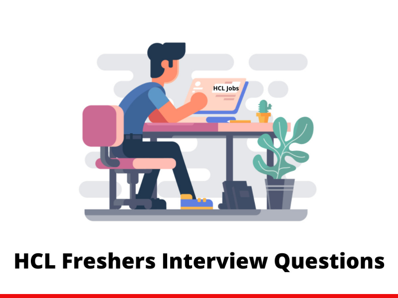 HCL Freshers Interview Questions