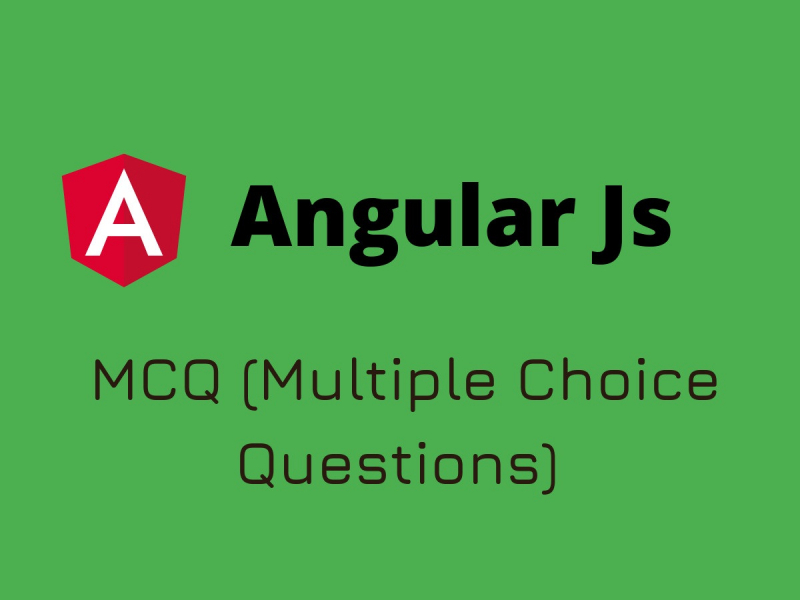 AngularJs MCQ Quiz & Online Test 2019 - Online Interview Questions