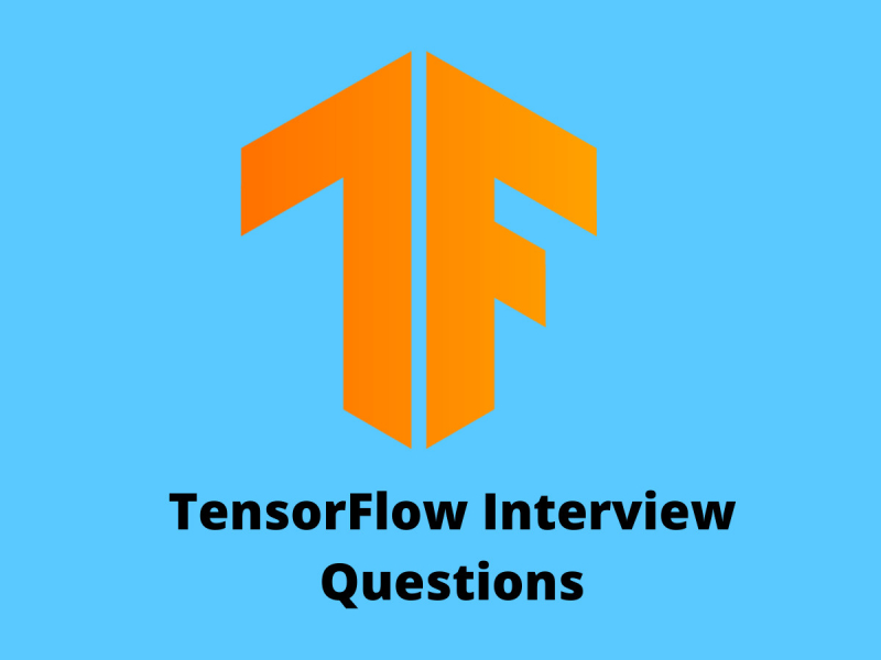 TensorFlow Interview Questions