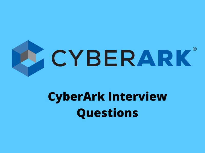 CyberArk Interview Questions