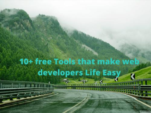 10+ free Tools that make web developers Life Easy