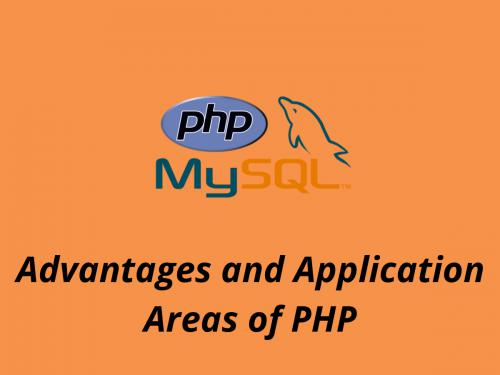 Advantages and Application Areas of PHP