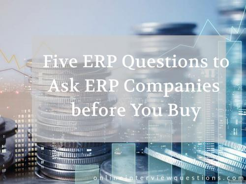 Five ERP Questions to Ask ERP Companies before You Buy