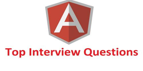 Top 10 AngularJS Interview Questions for Experience