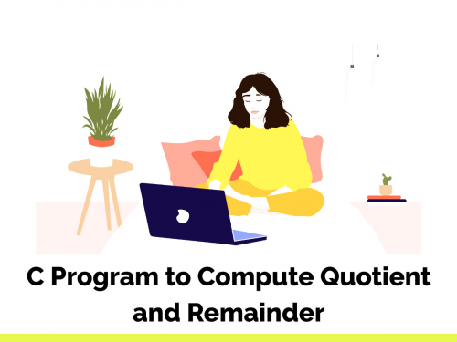 C Program to Compute Quotient and Remainder