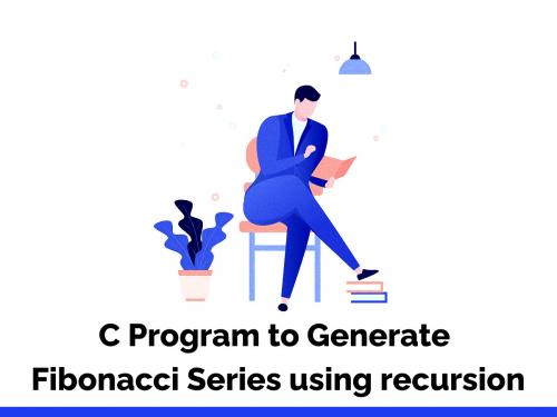 C Program to Generate Fibonacci Series using recursion