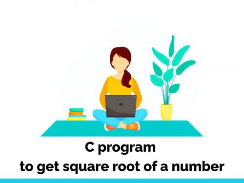 C program to get square root of a number
