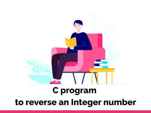 C program to reverse an Integer number