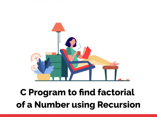 C Program to find factorial of a Number using Recursion