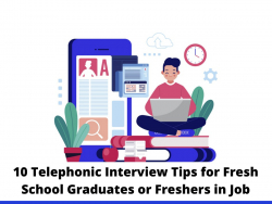 10 Telephonic Interview Tips for Fresh School Graduates or Freshers