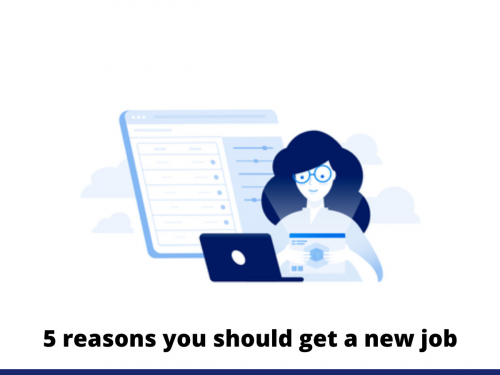 5 reasons you should get a new job
