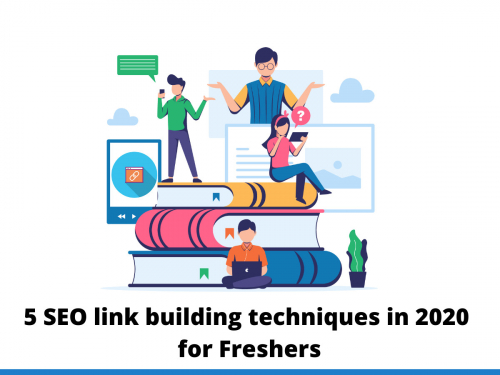 5 SEO link building techniques in 2020 for Freshers