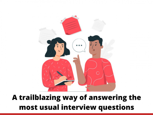 A trailblazing way of answering the most usual interview questions