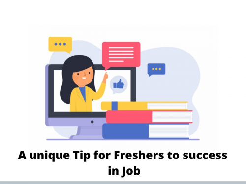 A unique Tip for Freshers to success in Job